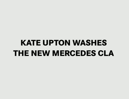 Washes Kate Upton isnt all that in one of the new Mercedes Benz spots